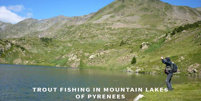 Trout fishing in the mountain lakes of Pyrenees